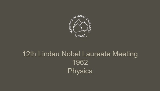 12th Lindau Nobel Laureate Meeting (1962)