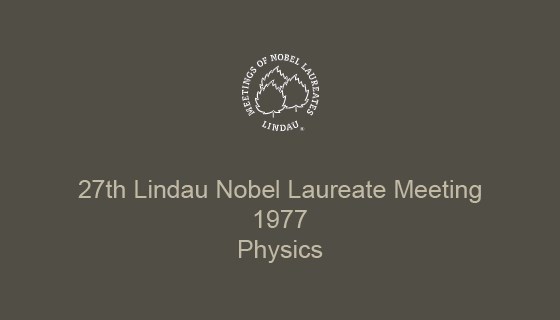27th Lindau Nobel Laureate Meeting (1977)